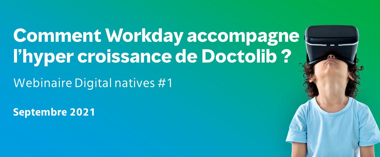 Témoignage : Comment Workday accompagne l'hyper croissance de Doctolib ?